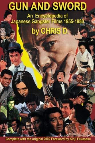 GUN AND SWORD: An Encyclopedia of Japanese Gangster Films 1955-1980
