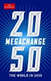 The Economist: Megachange: The World in 2050 by Economist (2012-07-31)