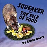 Squeaker and the Pile of Food, Little Ratty, 1450008518