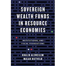 Sovereign Wealth Funds in Resource Economies: Institutional and Fiscal Foundations