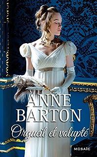 Orgueil et volupté, Barton, Anne