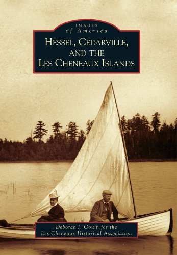 Hessel, Cedarville, and the Les Cheneaux Islands (Images of America) -