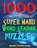 1000 Super Hard Word Search Puzzles: Fun Way to Improve Your IQ