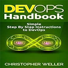 DevOps Handbook: Simple Step By Step Instructions to DevOps Audiobook by Christopher Weller Narrated by William Bahl