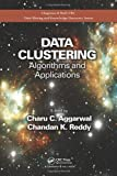 Data Clustering: Algorithms and Applications (Chapman & Hall/CRC Data Mining and Knowledge Discovery Serie)