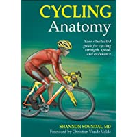 Cycling Anatomy: Your Illustrated Guide for Cycling Strength, Speed, and Endurance (Sports Anatomy)
