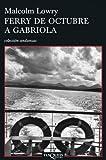 Ferry de Octubre A Gabriola, Malcolm Lowry and Malcolm Lowry, 8483830337