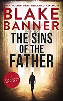 The Sins of the Father: A Dead Cold Mystery by [Banner, Blake]