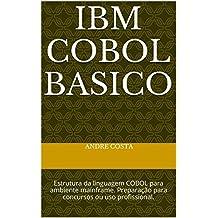 IBM Cobol Basico: Estrutura da linguagem COBOL para ambiente mainframe. Preparação para concursos ou uso profissional. (Portuguese Edition)