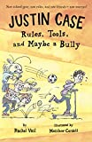 Rules, Tools, And Maybe A Bully (Turtleback School & Library Binding Edition) (Justin Case)