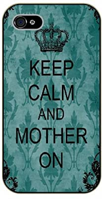 iPhone 5 / 5s Keep calm and mother on - black plastic case / Keep calm, funny, quotes, mother's day