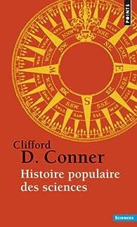 Histoire populaire des sciences par Clifford D. Conner