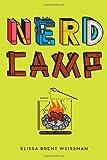 Nerd Camp, Elissa Brent Weissman, 144241703X