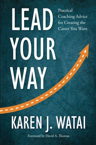 Lead Your Way: Practical Coaching Advice for Creating the Career You Want thumbnail