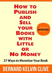 How to Publish and Sell your Books with Little or No Money