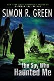 The Spy Who Haunted Me, Simon R. Green, 0451462726