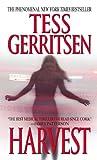 Harvest, Tess Gerritsen, 0613091841