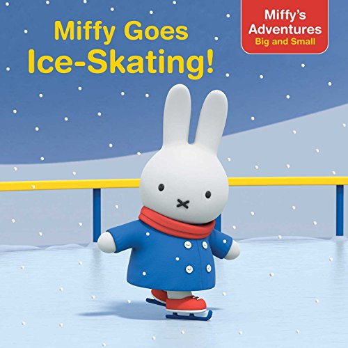 8 Skate Pilot - Miffy Goes Ice-Skating! (Miffy's Adventures Big and Small)