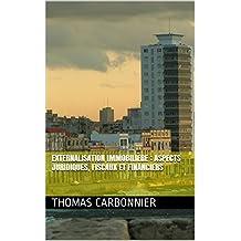 Externalisation Immobilière : aspects juridiques, fiscaux et financiers (French Edition)