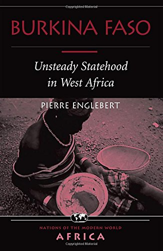 Burkina Faso: Unsteady Statehood In West Africa (Nations of the Modern World: Africa S)