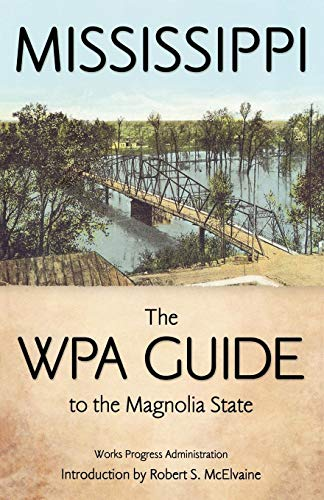 Books : Mississippi: The WPA Guide to the Magnolia State