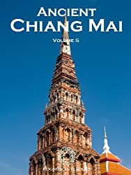 Ancient Chiang Mai Volume 5 (Cognoscenti Books)