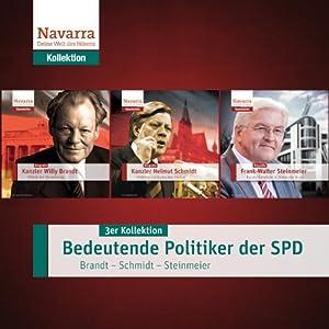 Bedeutende Politiker der SPD: Brandt - Schmidt - Steinmeier (3er Kollektion) Hörbuch