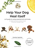img - for Help Your Dog Heal Itself: A-Z guide to using essential oils and herbs for hidden and common problems through the aromatic language of dogs book / textbook / text book