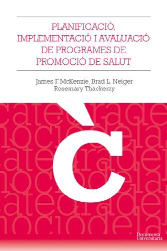 Planificació, implementació i avaluació dels programes de promoció de la salut (Càtedra Promoció de la Salut) (Catalan Edition)