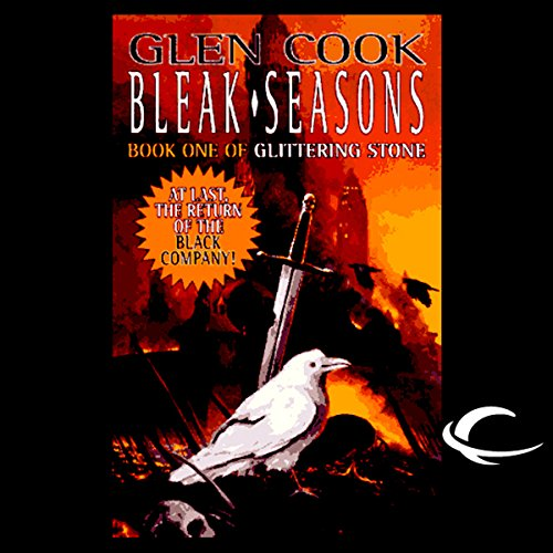 Bleak Seasons: Chronicles of the Black Company, Book 6