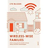 Wireless-Wise Families: what every parent needs to know about wireless technologies
