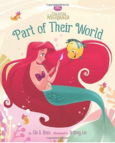 Download Part of Their World (Disney Princess: The Little Mermaid) pdf epub