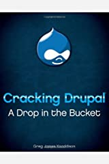 Cracking Drupal: A Drop in the Bucket by Greg Knaddison (2009-05-11) Paperback