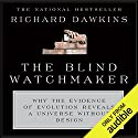 The Blind Watchmaker: Why the Evidence of Evolution Reveals a Universe Without Design  Hörbuch von Richard Dawkins Gesprochen von: Richard Dawkins, Lalla Ward