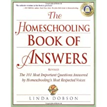 The Homeschooling Book of Answers: The 101 Most Important Questions Answered by Homeschooling's Most Respected...