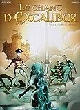 Le chant d'Excalibur, Tome 1 : Le Réveil de Merlin