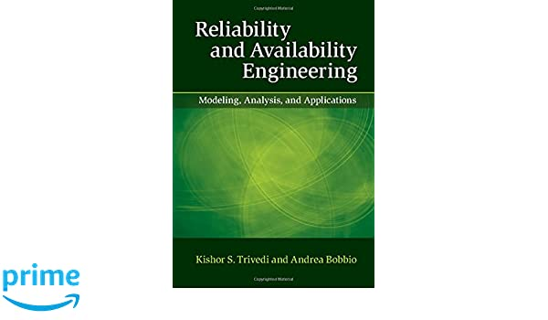 Reliability and availability engineering modeling analysis and reliability and availability engineering modeling analysis and applications kishor s trivedi andrea bobbio 9781107099500 amazon books fandeluxe Images
