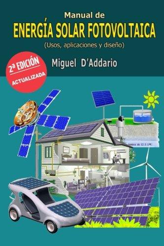 Manual de energa solar fotovoltaica: Usos, aplicaciones y diseo (Spanish Edition)