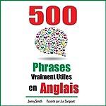 500 Phrases Vraiment Utiles en Anglais: Du Niveau Intermédiaire à Avancé | Jenny Smith