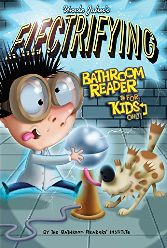 Uncle John's Electrifying Bathroom Reader For Kids Only! Collectible Edition (Uncle John's Bathroom Readers)