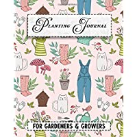 Planting Journal: For Gardeners & Growers | Plant Log & Diary (Garden Planners)