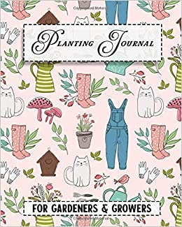 Book's Cover of Planting Journal: For Gardeners & Growers | Plant Log & Diary (Garden Planners) (Inglés) Tapa blanda – 11 mayo 2020
