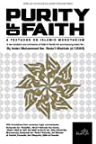 PURITY OF FAITH - A TEXTBOOK ON ISLAMIC MONOTHEISM - A NEW TRANSLATION AND COMMENTARY OF KITAB AL-TAWHID WITH ACCOMPANYING ARABIC TEXT