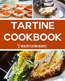 Tartine bread cookbook delicious easy recipes that youre sure to tartine bread cookbook delicious easy recipes that youre sure to love fandeluxe Choice Image