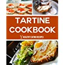 Tartine Bread Cookbook: Delicious & Easy Recipes That...