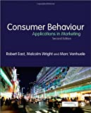 Consumer Behaviour: Applications in Marketing, Robert East, Malcolm Wright, Marc Vanhuele, 1446211223