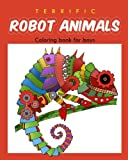 img - for Terrific Robot Animal Coloring Book for Boys: ROBOT COLORING BOOK For Boys and Kids Coloring Books Ages 4-8, 9-12 Boys, Girls, and Everyone (Volume 2) book / textbook / text book