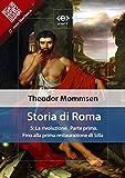 Storia di Roma. Vol. 5: La rivoluzione (Parte prima) Fino alla prima restaurazione di Silla (Liber Liber) (Italian Edition)