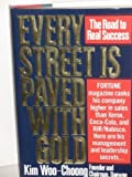 img - for Every Street Is Paved With Gold: The Road to Real Success book / textbook / text book