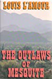 The Outlaws of Mesquite, L'Amour, Louis, 0816157952